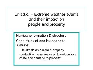 Unit 3.c. – Extreme weather events  and their impact on  people and property