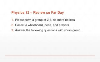 Physics 12 – Review so Far Day