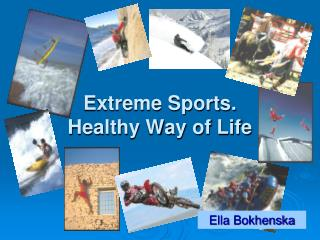 Extreme Sports.  Healthy Way of Life