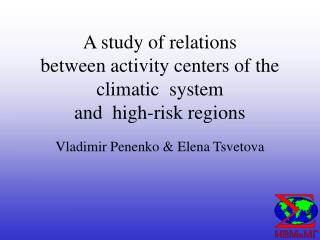 A study of relations  between activity centers of the climatic  system  and  high-risk regions