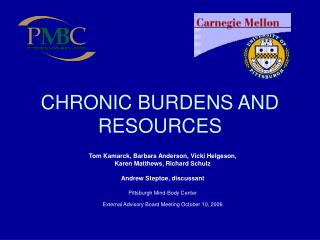 CHRONIC BURDENS AND RESOURCES