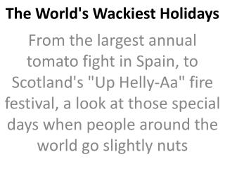 The World's Wackiest Holidays