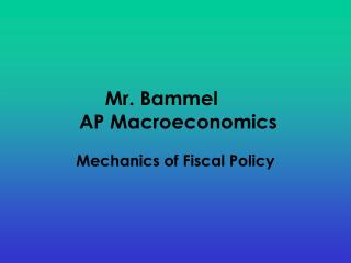 Mr. Bammel	  AP Macroeconomics