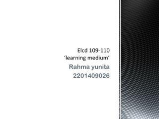 Elcd  109-110 'learning medium'