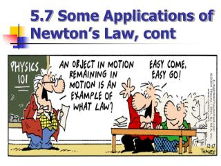 5.7 Some Applications of Newton's Law, cont