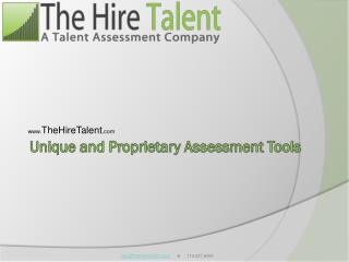 Unique and Proprietary Assessment Tools