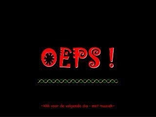 OEPS !