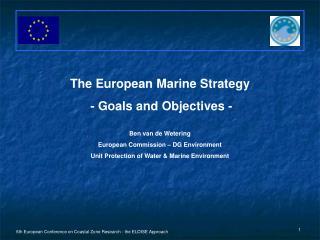 The European Marine Strategy - Goals and Objectives - Ben van de Wetering