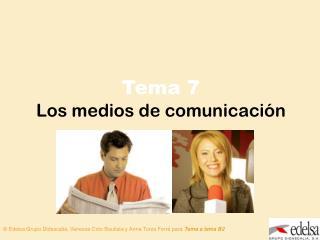 Tema 7 Los medios de comunicación