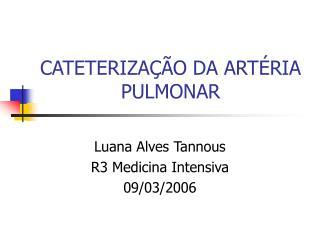 CATETERIZA  O DA ART RIA PULMONAR