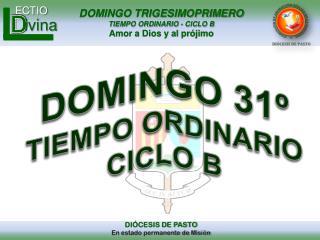 DOMINGO 31º TIEMPO ORDINARIO CICLO B