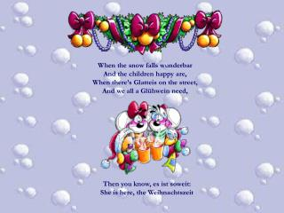 Then you know, es ist soweit:  She is here, the Weihnachtszeit