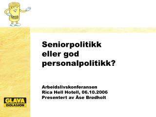 Seniorpolitikk eller god personalpolitikk?