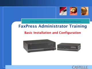 FaxPress Administrator Training Basic Installation and Configuration