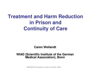 Treatment and Harm Reduction in Prison and  Continuity of Care