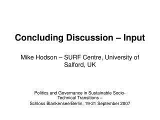 Concluding Discussion – Input Mike Hodson – SURF Centre, University of Salford, UK