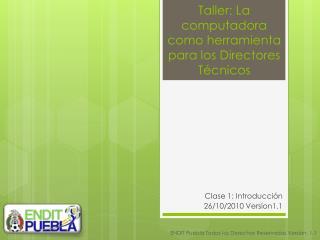 Taller: La computadora como herramienta para los Directores Técnicos