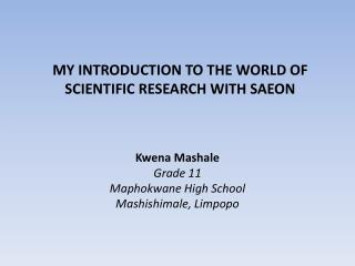 MY INTRODUCTION TO THE WORLD OF SCIENTIFIC RESEARCH WITH SAEON