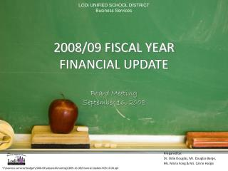 2008/09 FISCAL YEAR FINANCIAL UPDATE Board Meeting September 16, 2008