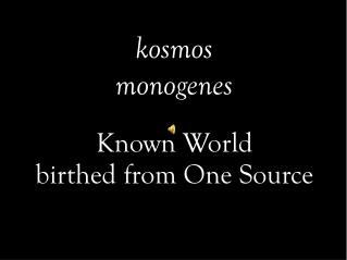 kosmos monogenes