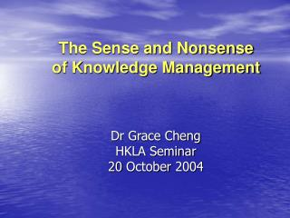 The Sense and Nonsense of Knowledge Management