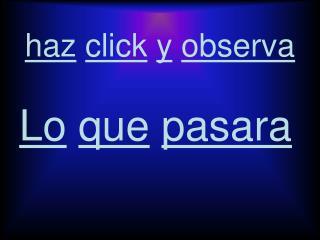 haz click y observa