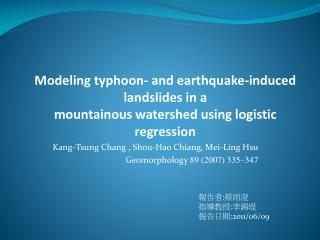 Kang- Tsung  Chang ,  Shou-Hao  Chiang, Mei-Ling Hsu Geomorphology  89 (2007) 335–347