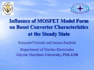Influence of MOSFET Model Form on Boost Converter Characteristics at the Steady State