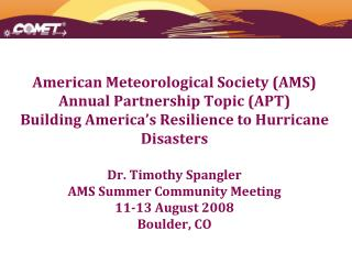 American Meteorological Society (AMS ) Annual  Partnership Topic (APT )