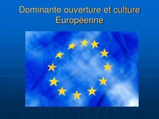Dominante ouverture et culture Européenne