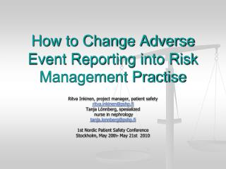 How to Change Adverse Event Reporting into Risk Management Practise