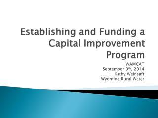 Establishing and Funding a Capital Improvement Program