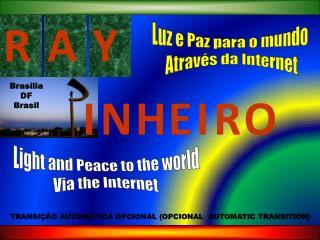Luz e Paz para o mundo  Através da Internet