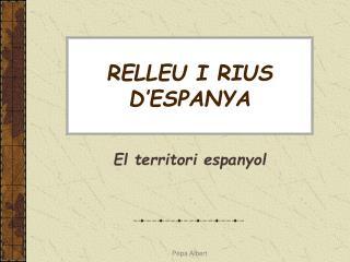 RELLEU I RIUS D'ESPANYA