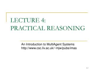 LECTURE 4:  PRACTICAL REASONING