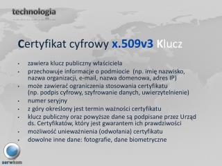 C ertyfikat cyfrowy  x.509v3  K lucz zawiera klucz publiczny właściciela