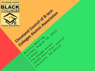 Cleveland Council of B lack Colleges Alumni Association