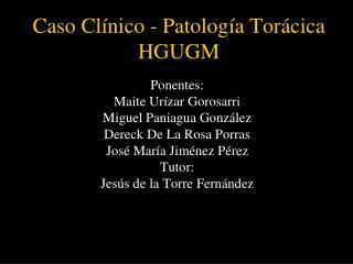 Caso Clínico - Patología Torácica HGUGM