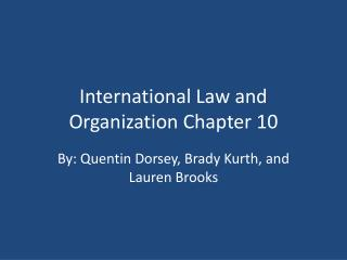 International Law and Organization Chapter 10