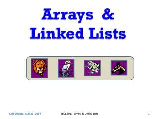 Arrays  &   Linked Lists