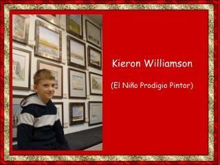Kieron  Williamson  (El Niño Prodigio  Pintor)