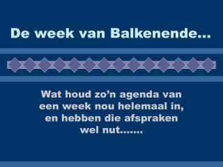 De week van Balkenende...
