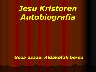 Jesu Kristoren Autobiografia