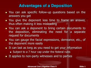 Advantages of a Deposition