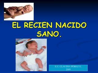 EL RECIEN NACIDO SANO.