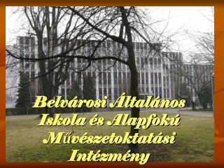 Belvárosi Általános Iskola és Alapfokú Művészetoktatási Intézmény