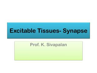 Excitable Tissues- Synapse