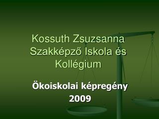 Kossuth Zsuzsanna Szakképző Iskola és Kollégium