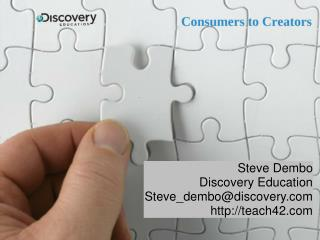 Steve Dembo Discovery Education Steve_dembo@discovery teach42