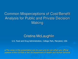 Common Misperceptions of Cost/Benefit Analysis for Public and Private Decision Making